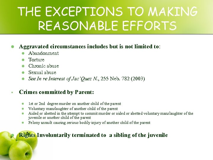 THE EXCEPTIONS TO MAKING REASONABLE EFFORTS l Aggravated circumstances includes but is not limited