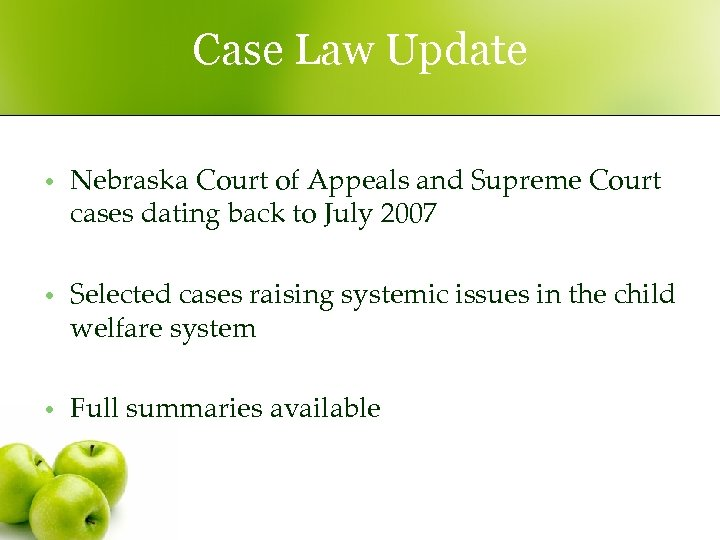 Case Law Update • Nebraska Court of Appeals and Supreme Court cases dating back