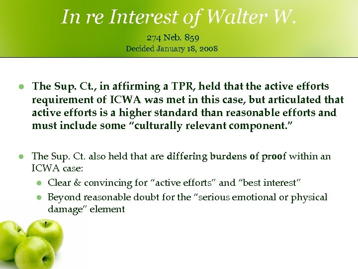 In re Interest of Walter W. 274 Neb. 859 Decided January 18, 2008 l
