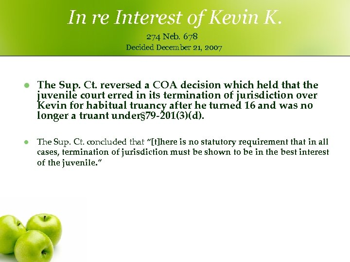 In re Interest of Kevin K. 274 Neb. 678 Decided December 21, 2007 l