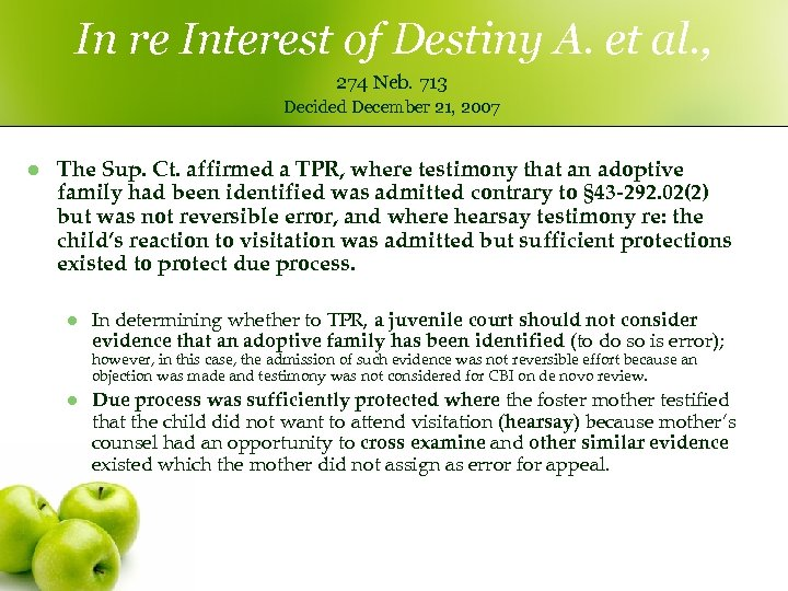 In re Interest of Destiny A. et al. , 274 Neb. 713 Decided December