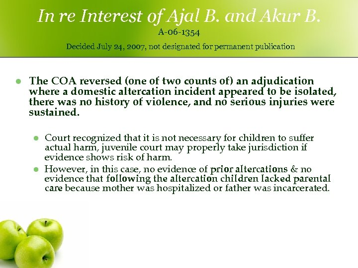 In re Interest of Ajal B. and Akur B. A-06 -1354 Decided July 24,