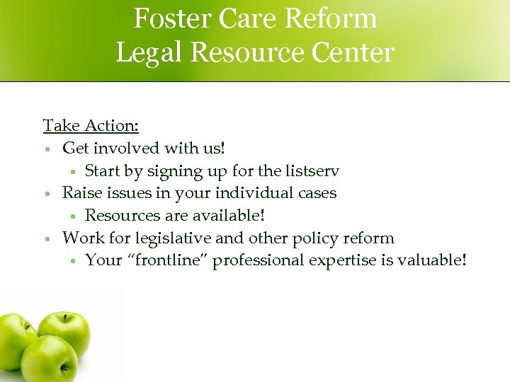 Foster Care Reform Legal Resource Center Take Action: • Get involved with us! •
