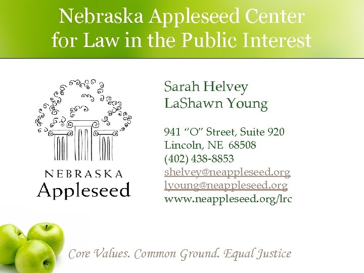 Nebraska Appleseed Center for Law in the Public Interest Sarah Helvey La. Shawn Young