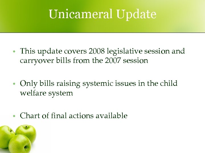 Unicameral Update • This update covers 2008 legislative session and carryover bills from the