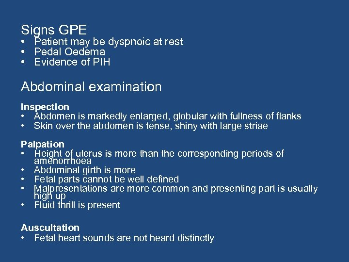 Signs GPE • Patient may be dyspnoic at rest • Pedal Oedema • Evidence