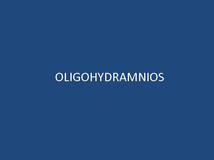 OLIGOHYDRAMNIOS