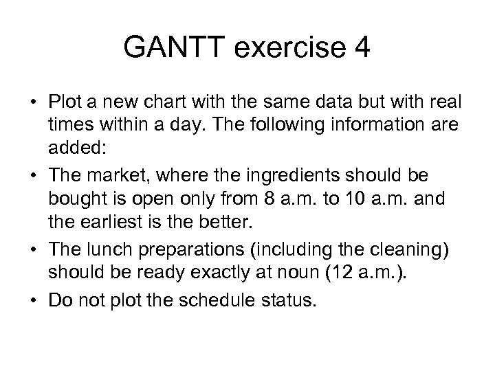 GANTT exercise 4 • Plot a new chart with the same data but with