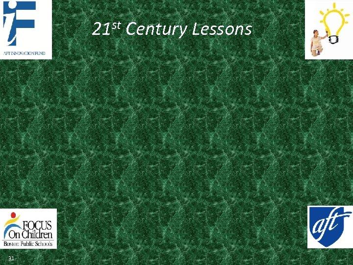 21 st Century Lessons 31