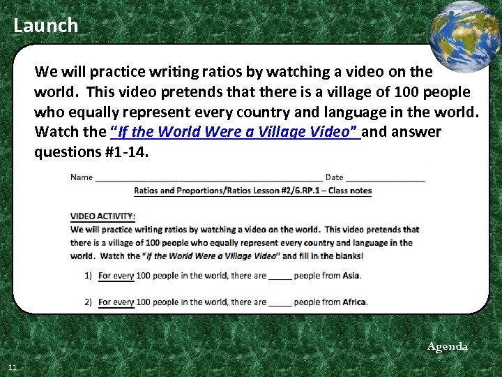 Launch We will practice writing ratios by watching a video on the world. This
