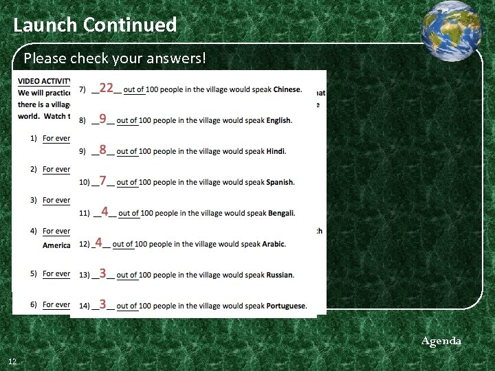 Launch Continued Please check your answers! Agenda 12