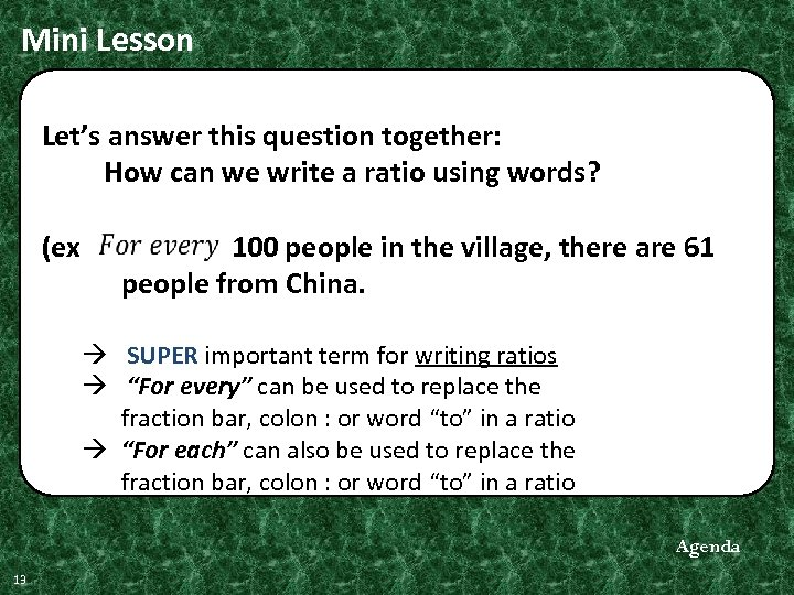 Mini Lesson Let's answer this question together: How can we write a ratio using