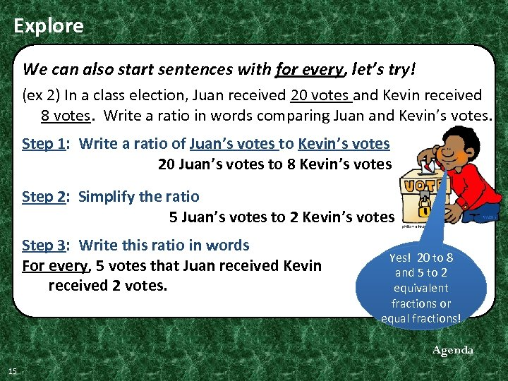 Explore We can also start sentences with for every, let's try! (ex 2) In