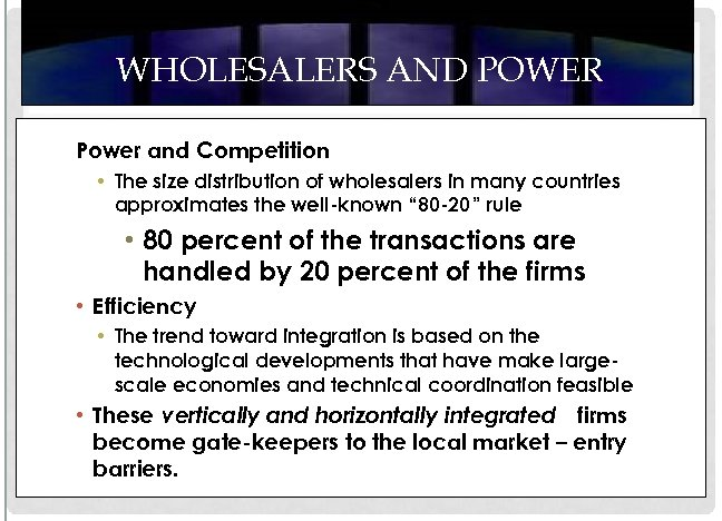 WHOLESALERS AND POWER Power and Competition • The size distribution of wholesalers in many