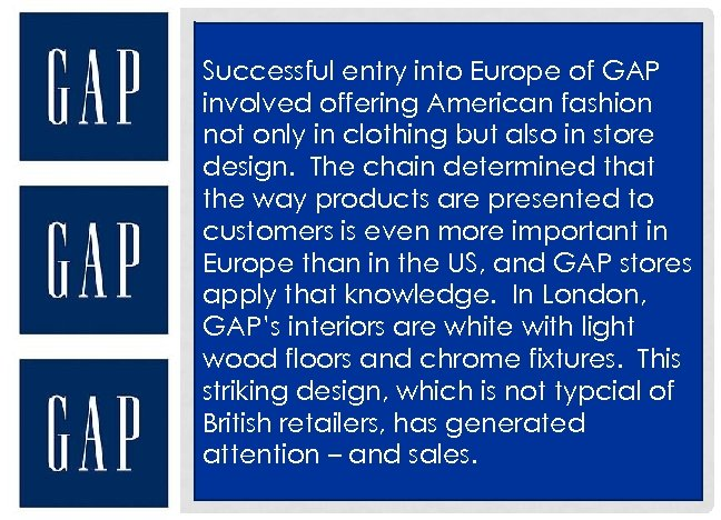 Successful entry into Europe of GAP involved offering American fashion not only in clothing