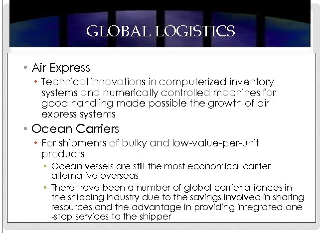 GLOBAL LOGISTICS • Air Express • Technical innovations in computerized inventory systems and numerically
