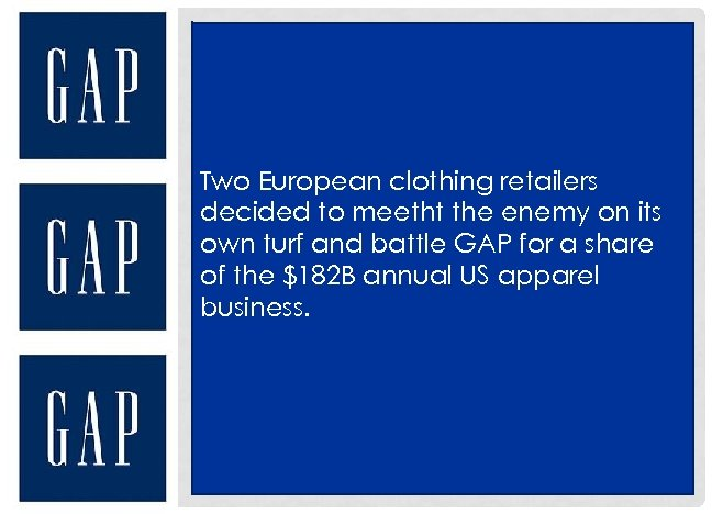 Two European clothing retailers decided to meetht the enemy on its own turf and