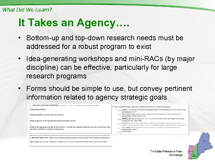 What Did We Learn? It Takes an Agency…. • Bottom-up and top-down research needs