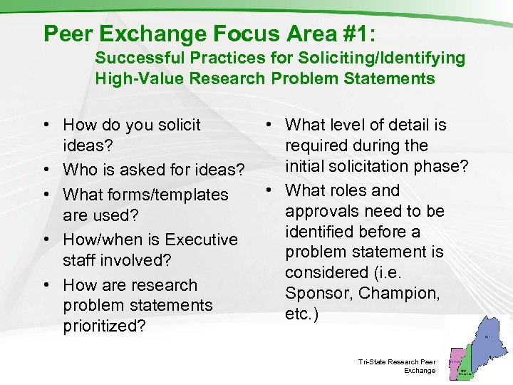 Peer Exchange Focus Area #1: Successful Practices for Soliciting/Identifying High-Value Research Problem Statements •