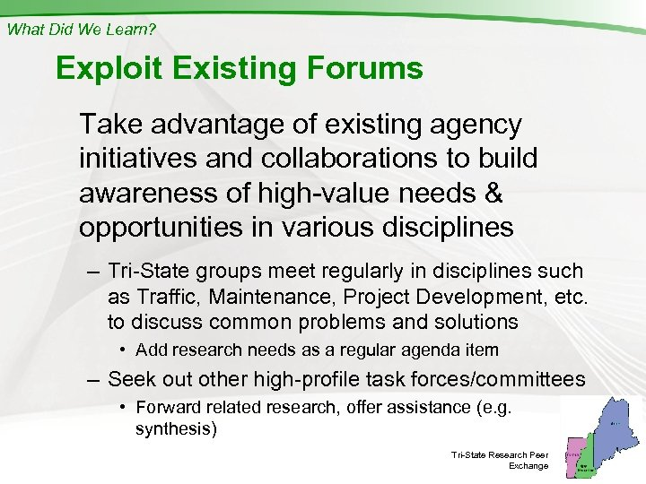What Did We Learn? Exploit Existing Forums Take advantage of existing agency initiatives and