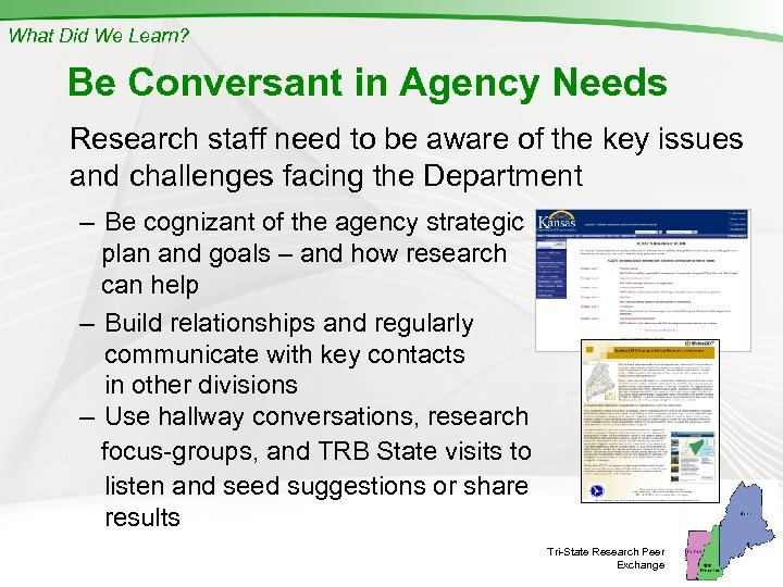 What Did We Learn? Be Conversant in Agency Needs Research staff need to be