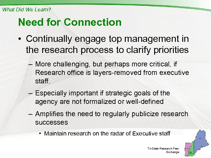 What Did We Learn? Need for Connection • Continually engage top management in the