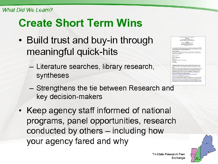 What Did We Learn? Create Short Term Wins • Build trust and buy-in through