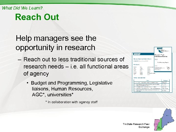 What Did We Learn? Reach Out Help managers see the opportunity in research –