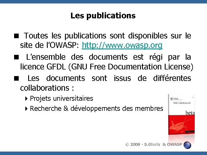 Les publications < Toutes les publications sont disponibles sur le site de l'OWASP: http: