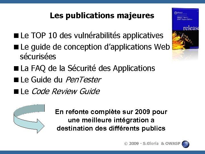 Les publications majeures <Le TOP 10 des vulnérabilités applicatives <Le guide de conception d'applications