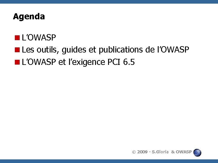 Agenda <L'OWASP <Les outils, guides et publications de l'OWASP <L'OWASP et l'exigence PCI 6.