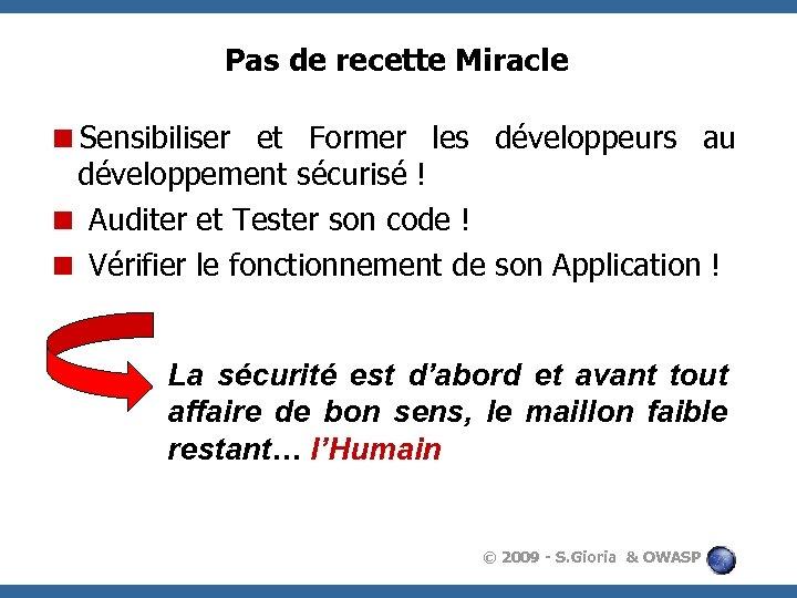 Pas de recette Miracle <Sensibiliser et Former les développeurs au développement sécurisé ! <