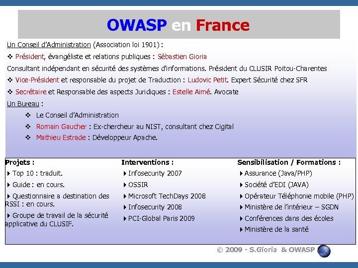 OWASP en France Un Conseil d'Administration (Association loi 1901) : v Président, évangéliste et