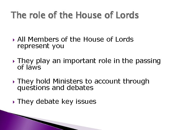 The role of the House of Lords All Members of the House of Lords