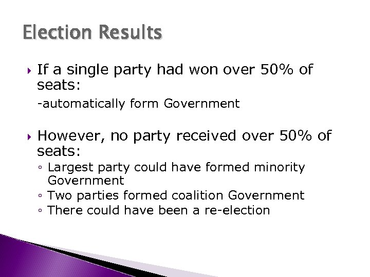 Election Results If a single party had won over 50% of seats: -automatically form