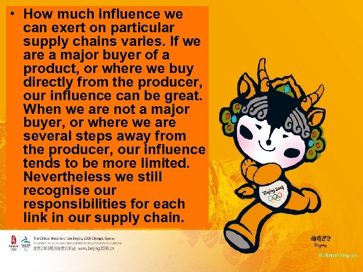 • How much influence we can exert on particular supply chains varies. If