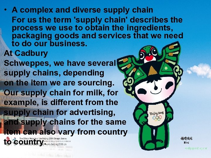 • A complex and diverse supply chain For us the term 'supply chain'