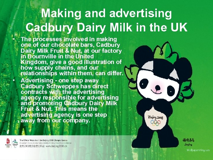 Making and advertising Cadbury Dairy Milk in the UK • The processes involved in