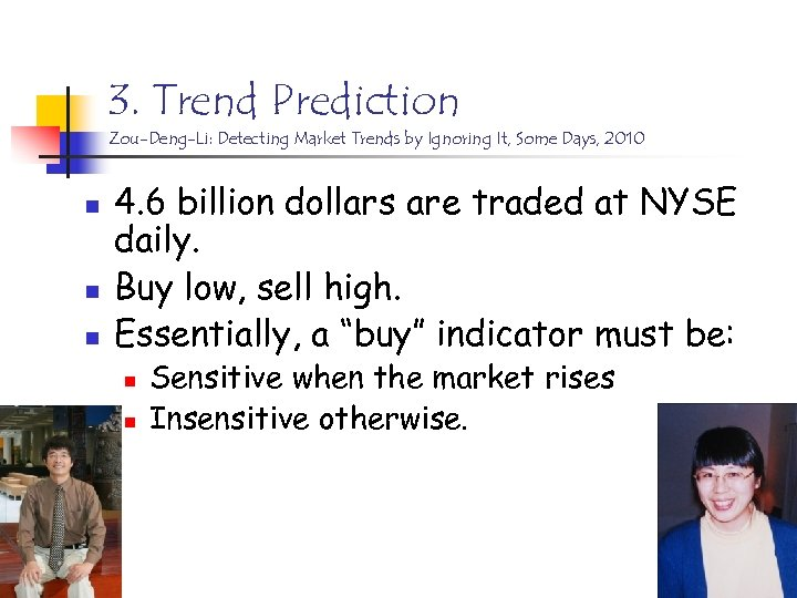 3. Trend Prediction Zou-Deng-Li: Detecting Market Trends by Ignoring It, Some Days, 2010 n