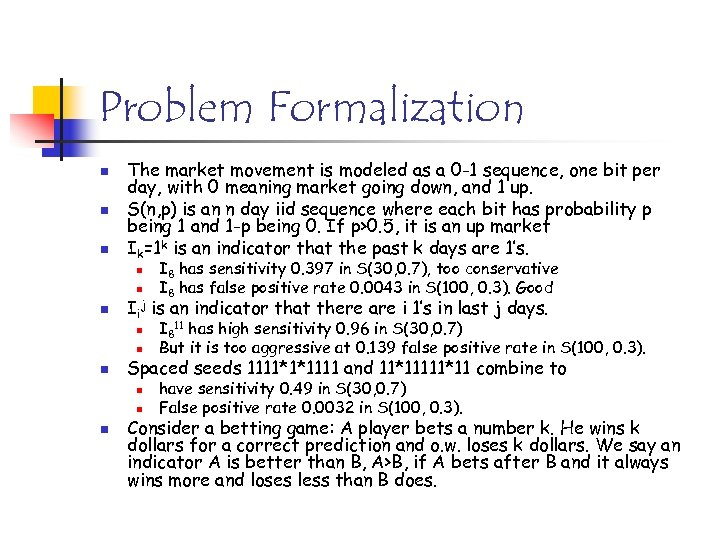Problem Formalization n The market movement is modeled as a 0 -1 sequence, one