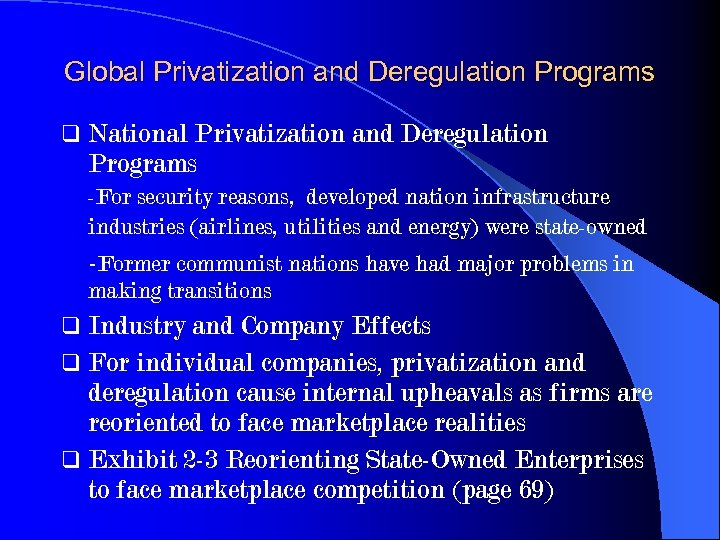 Global Privatization and Deregulation Programs q National Privatization and Deregulation Programs -For security reasons,