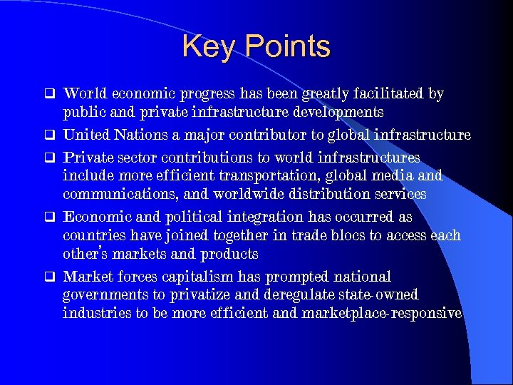 Key Points q q q World economic progress has been greatly facilitated by public