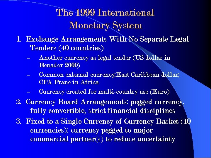 The 1999 International Monetary System 1. Exchange Arrangements With No Separate Legal Tenders (40