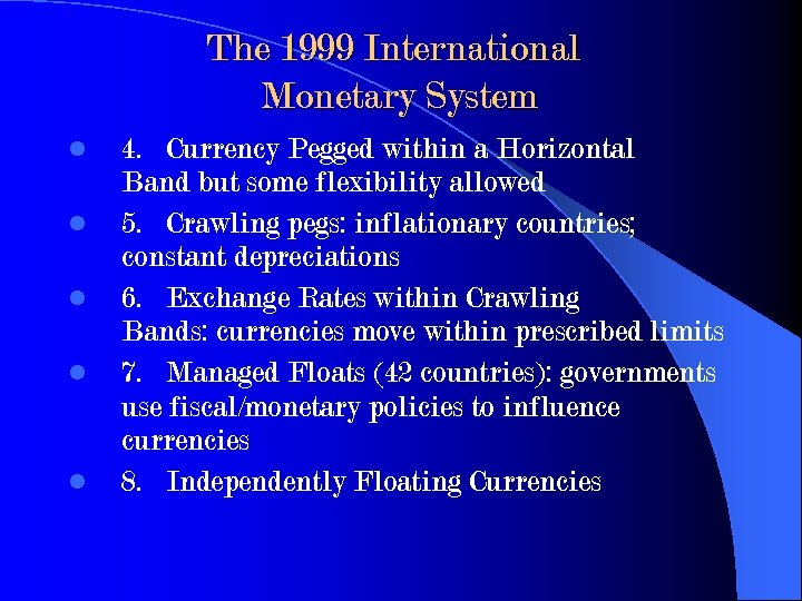 The 1999 International Monetary System l l l 4. Currency Pegged within a Horizontal