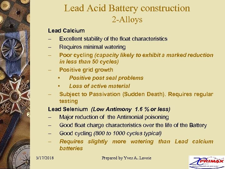 Lead Acid Battery construction 2 -Alloys Lead Calcium – Excellent stability of the float
