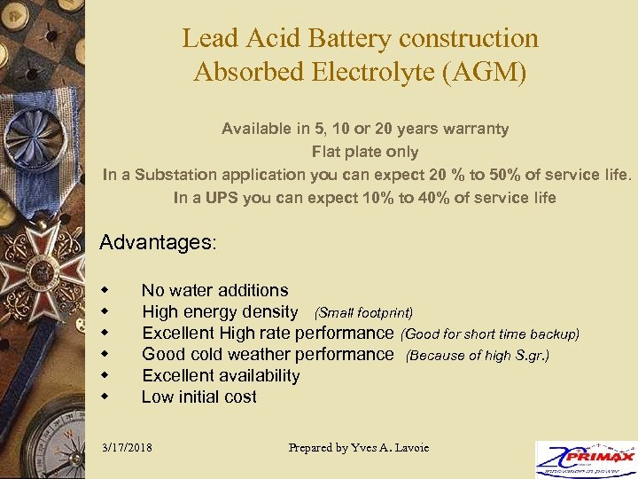 Lead Acid Battery construction Absorbed Electrolyte (AGM) Available in 5, 10 or 20 years
