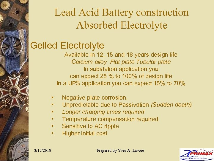Lead Acid Battery construction Absorbed Electrolyte Gelled Electrolyte Available in 12, 15 and 18