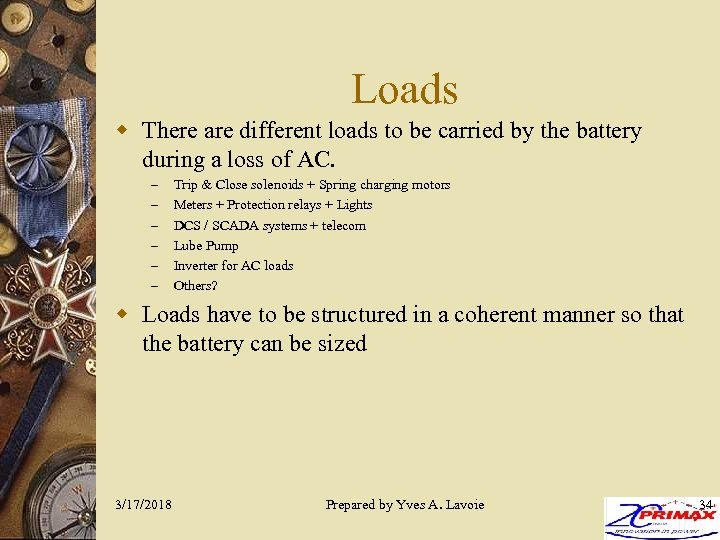 Loads w There are different loads to be carried by the battery during a