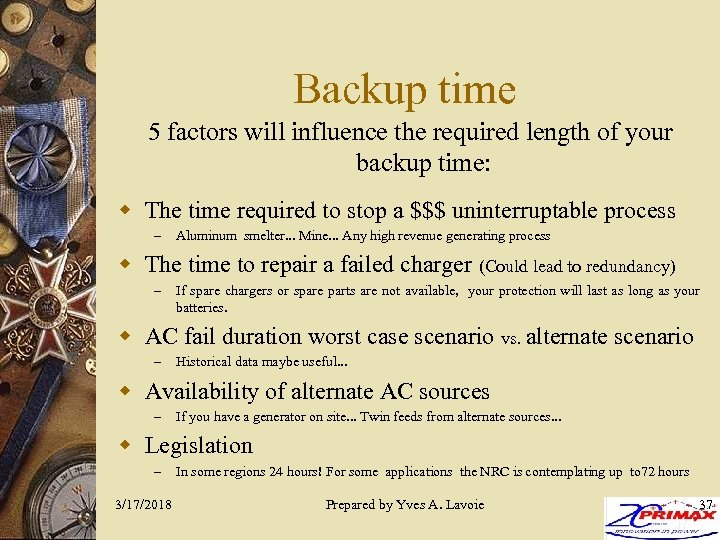 Backup time 5 factors will influence the required length of your backup time: w
