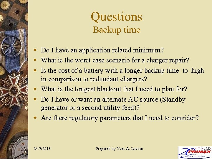 Questions Backup time w Do I have an application related minimum? w What is